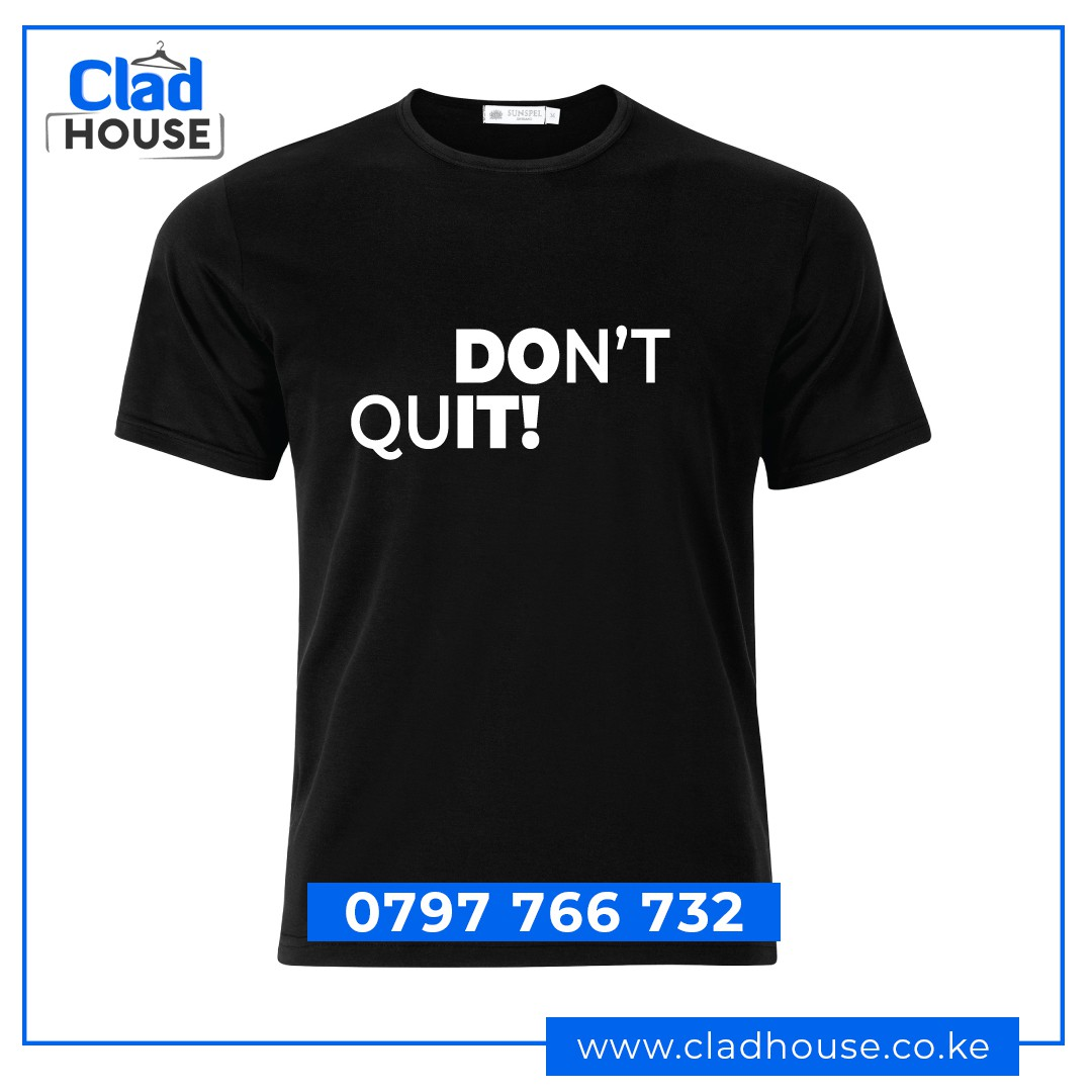 Don't Quit Inspiration Tshirt
