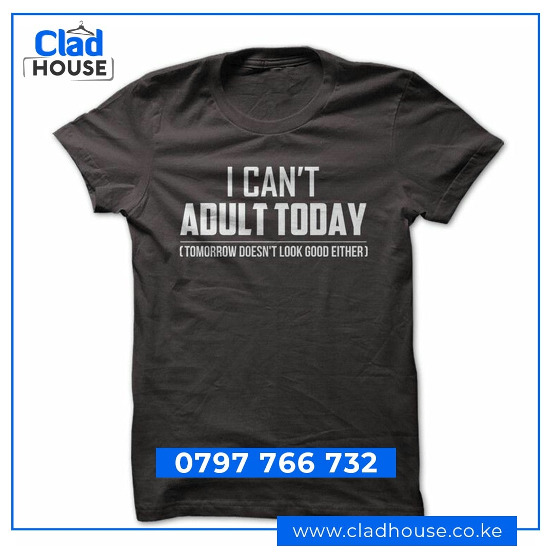 I Can't Adult Today Tshirt