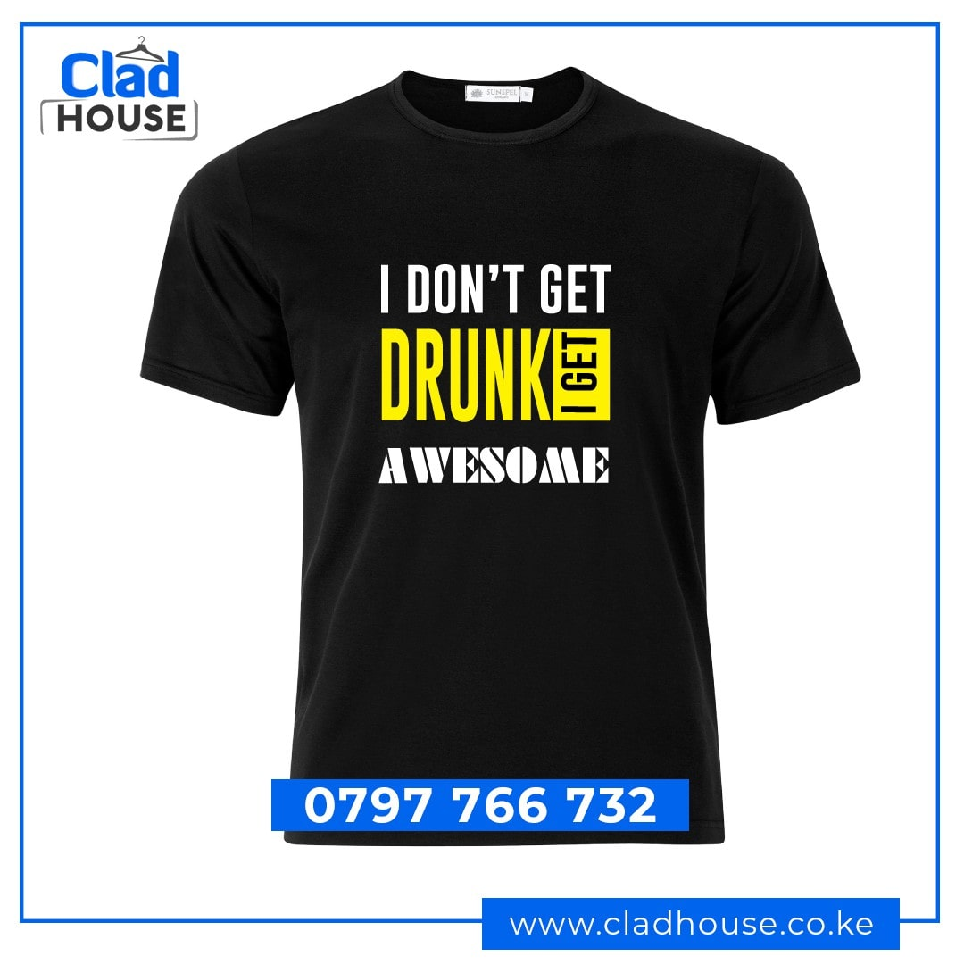 I Don't Get Drunk Tshirt
