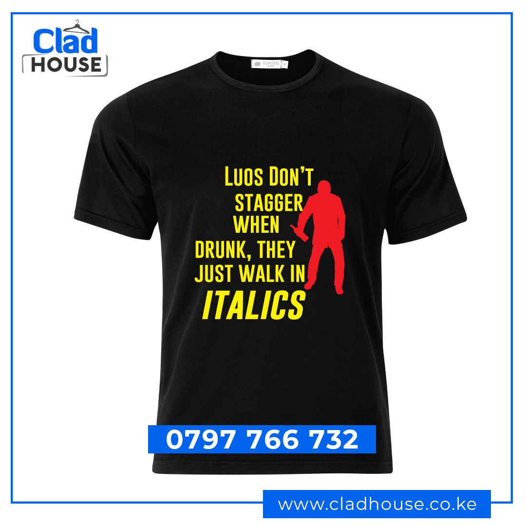 Luo's Don't Stagger they Walk in Italics Tshirt